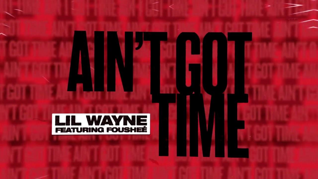 "Lil Wayne's ""Ain't Got Time"""