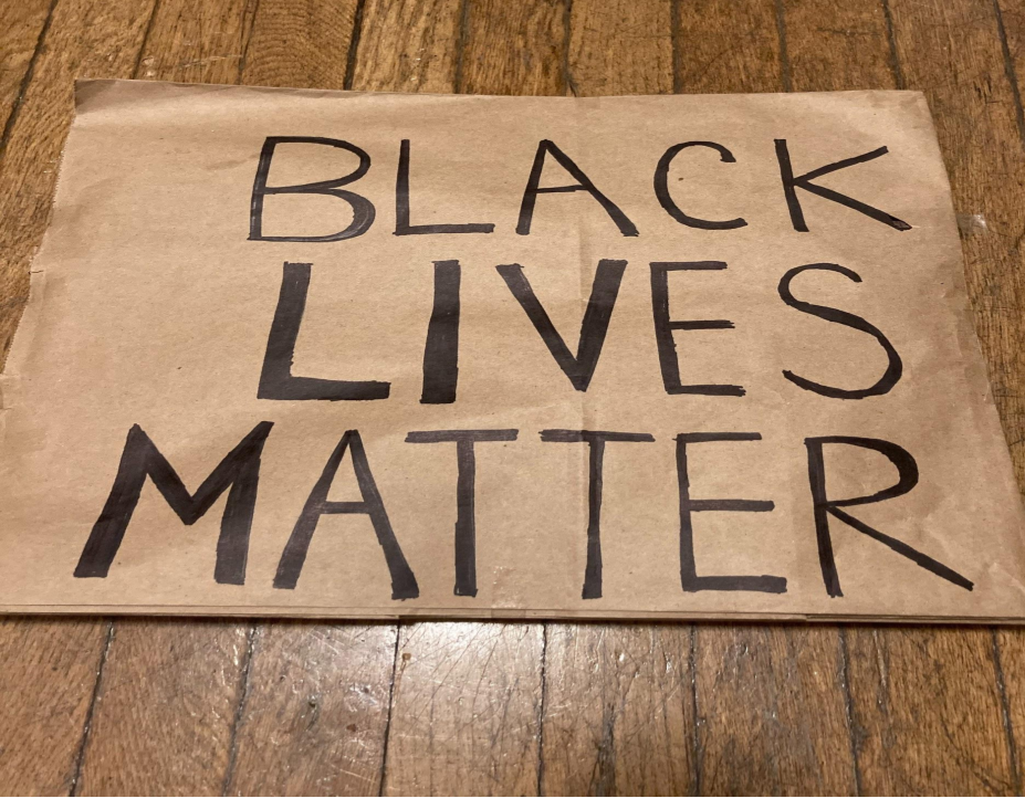 A BLM Protest sign made by Tracy Jiang '24.