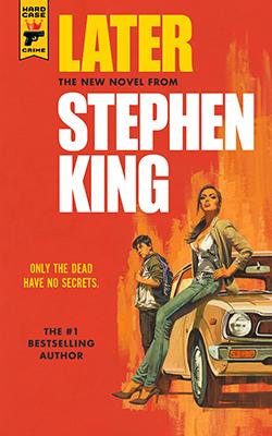 """Cover Art for Stephen King's latest hybrid crime-horror novel, """"Later."""""""