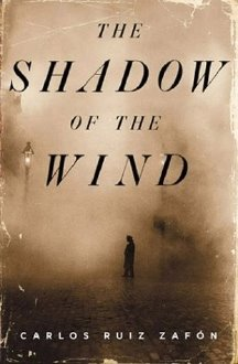 """Cover art for """"The Shadow of the Wind,"""" the first novel published in Carlos Ruiz Zafón's bestselling series """"The Cemetery of Forgotten Books."""""""