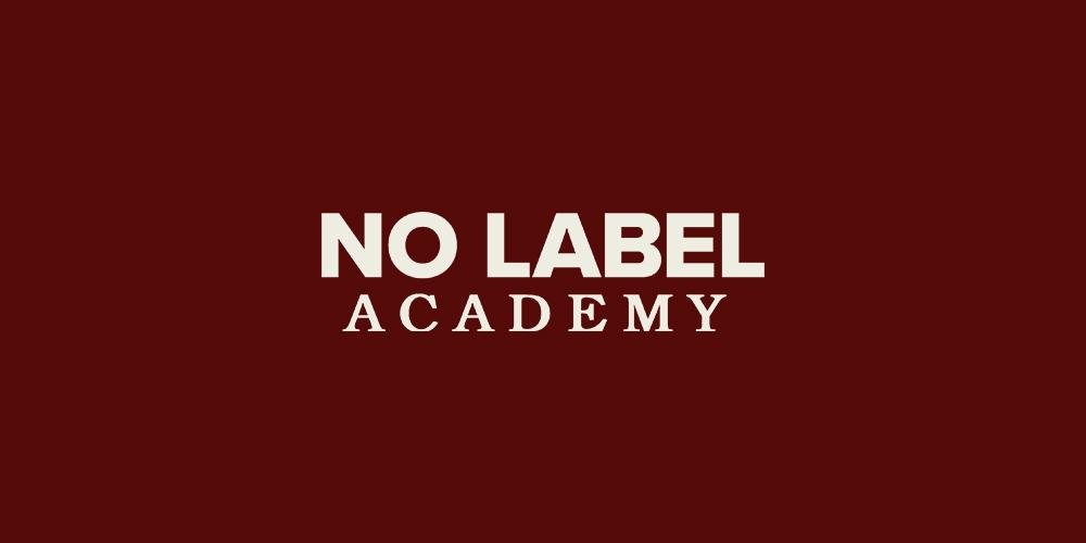No Label Academy.