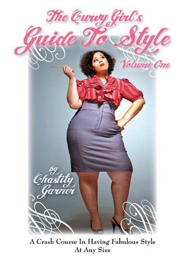 Curvy Girls Guide to Style by Chastity Garner