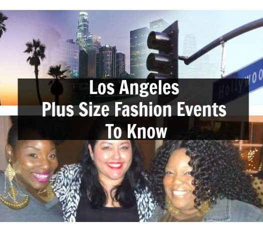 Los Angeles Plus Size Fashion Events To Know