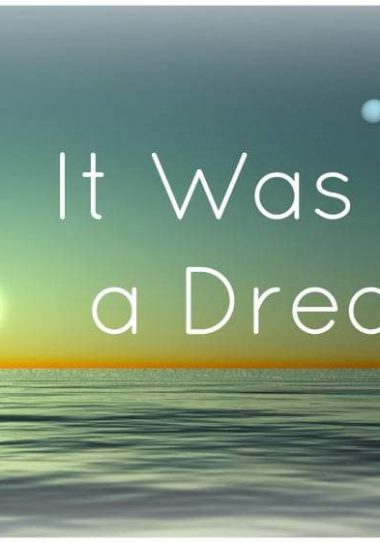 Monday Musings- It Was All a Dream