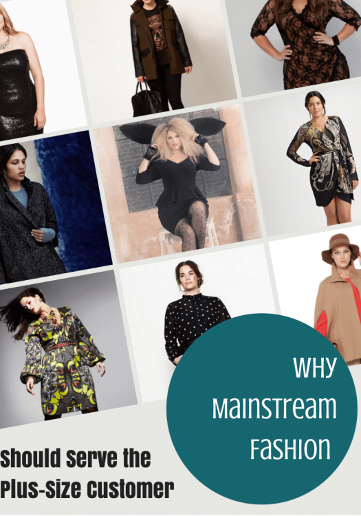 Why Mainstream Fashion Should Serve the Plus-Size Customer