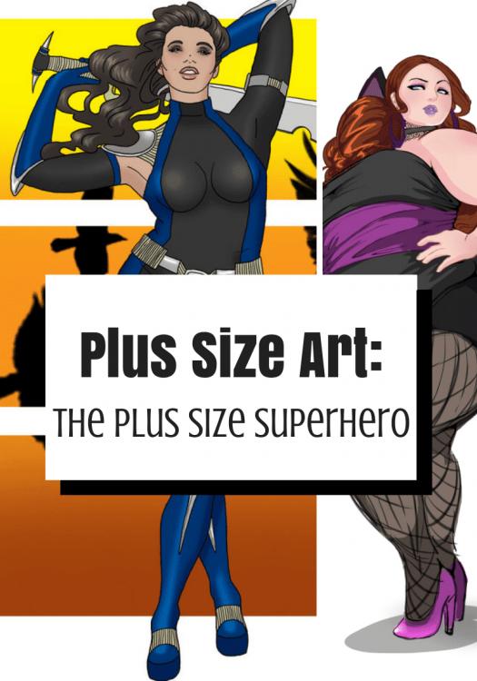 Plus Size Art: The Plus Size Superhero