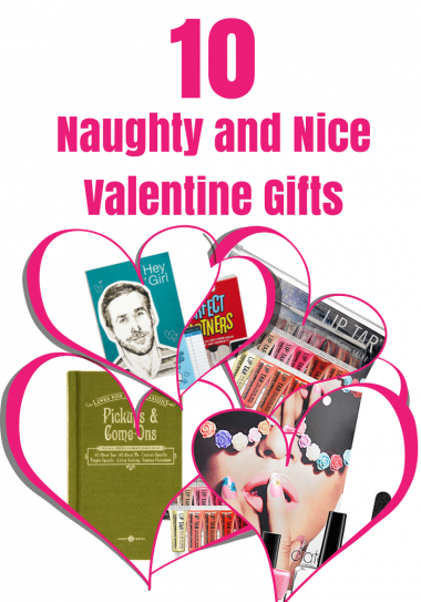 10 Naughty and Nice Valentine Gifts