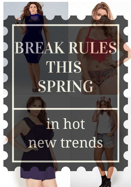 Break the Plus size rules with these Spring Trends