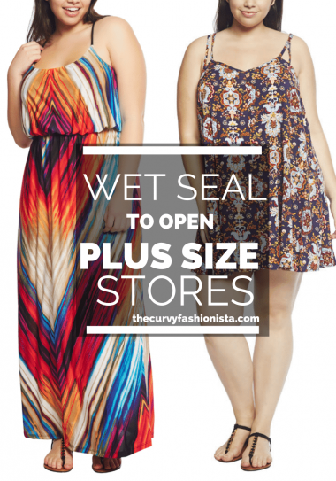 PLUS SIZE NEWS: Wet Seal to Open Plus Size Stores