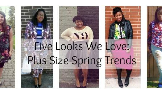 Five Looks We Love: Plus Size Spring Trends