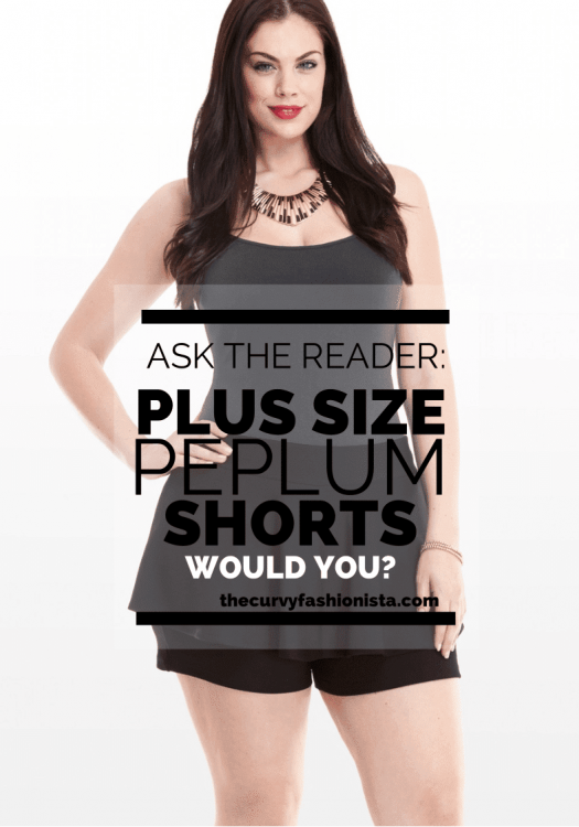 Plus Size Peplum Shorts- Could You?