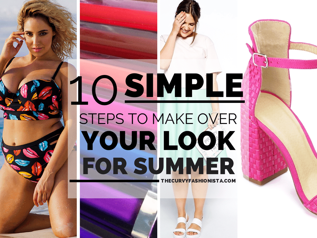 10 Simple Steps to Make Over Your Look for Summer