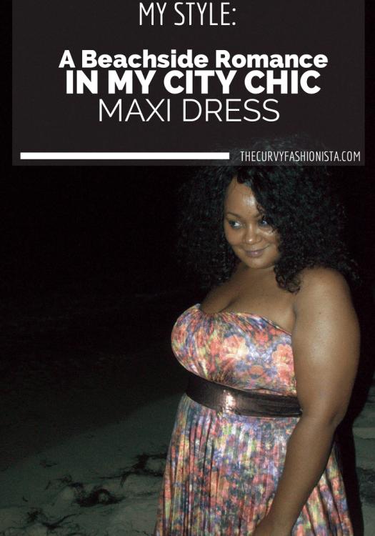 My Style: A Beachside Romance in My City Chic Maxi Dress