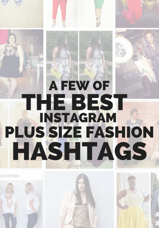A Few of the Best Instagram Plus Size Fashion Hashtags on The Curvy Fashionista