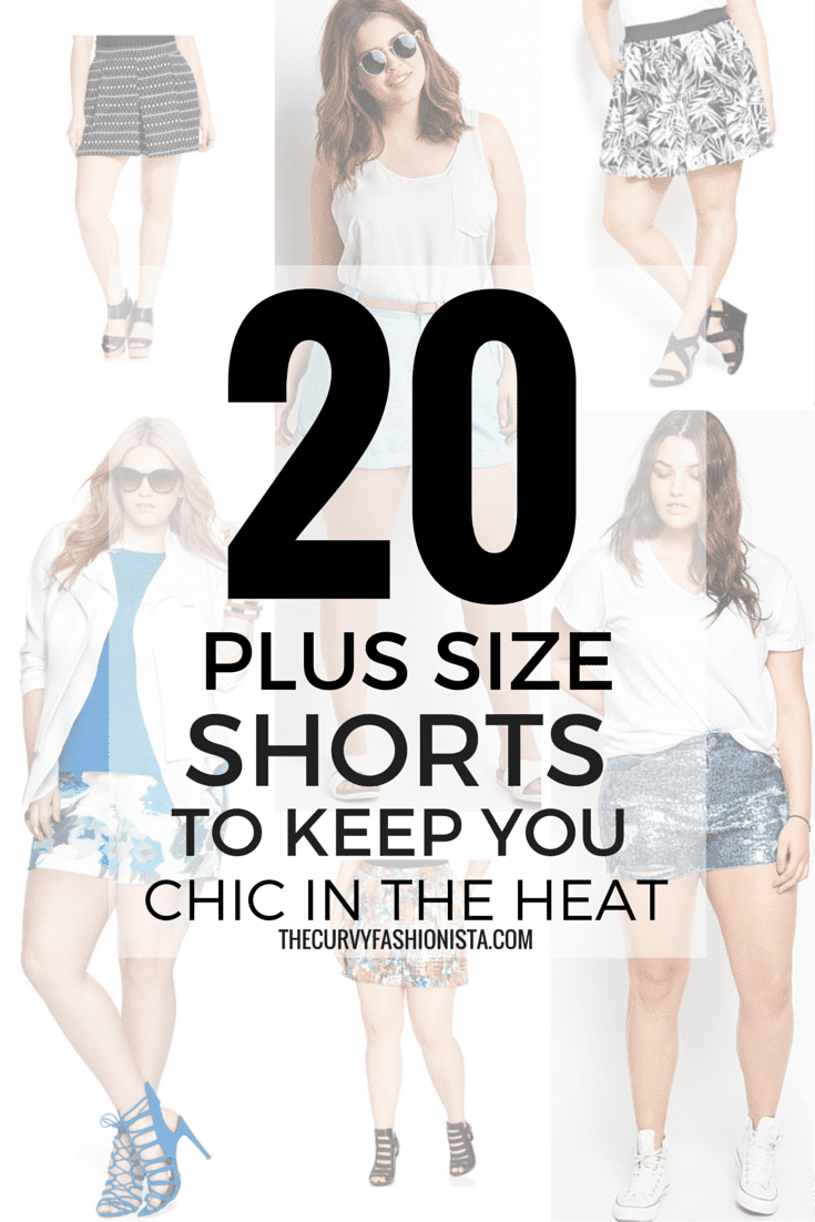 20 PLUS SIZE SHORTS TO KEEP YOU CHIC IN THE HEAT ON THE CURVY FASHIONISTA