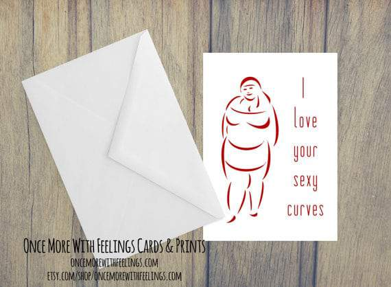 Once More With Feelings Cards- I Love Your Sexy Curves