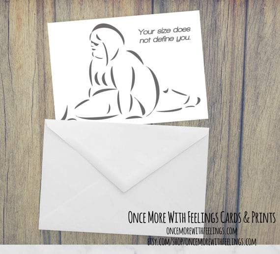 Once More With Feelings Cards- Your Size Does Not Define You