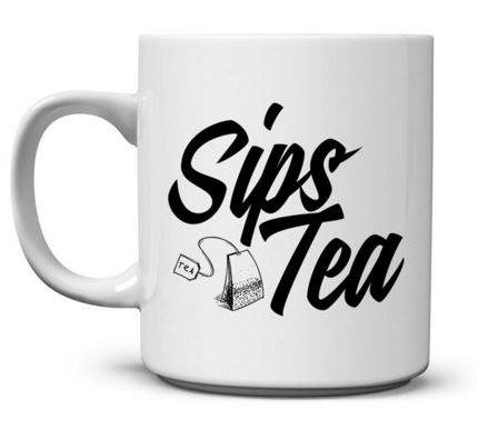 Sips Tea by Tees in the Trap