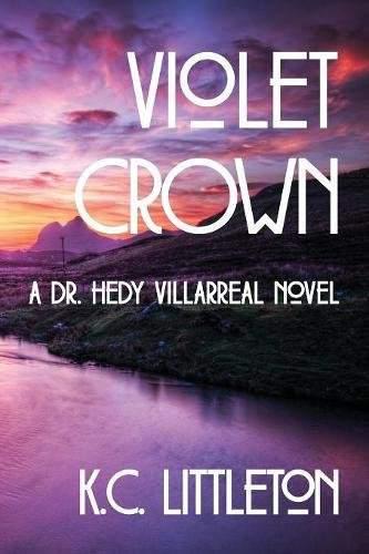 Violet Crown: A Dr. Hedy Villarreal Novel