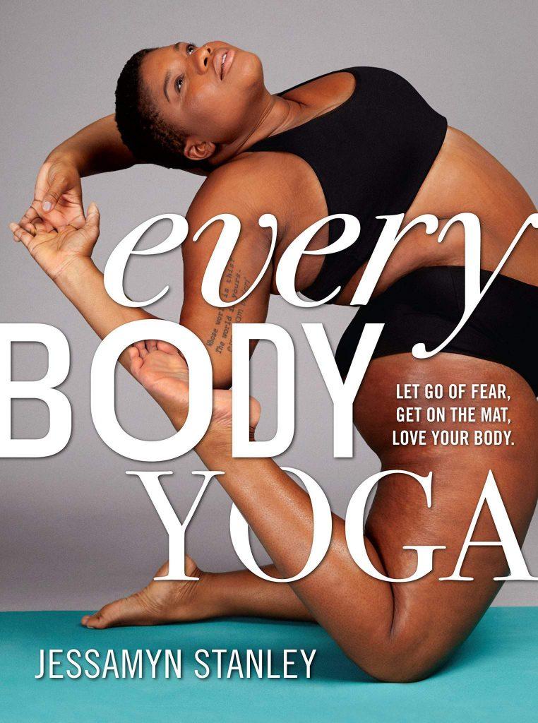 Every Body Yoga by Jessamyn STanley