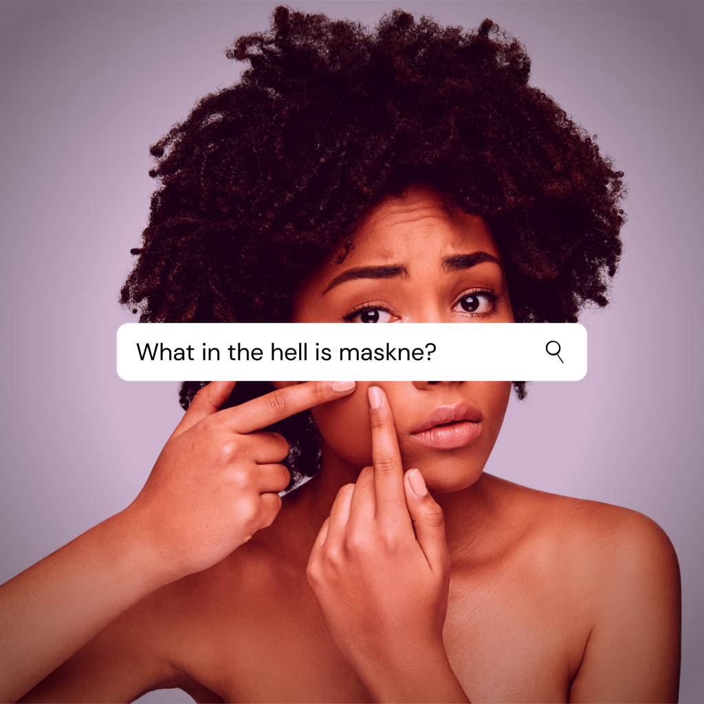 What is Maskne and how can you fix it?
