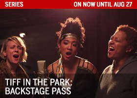 TIFF in the Park: Backstage Pass