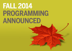 Fall 2014 Programming Announced