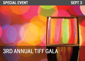 3rd Annual TIFF Gala