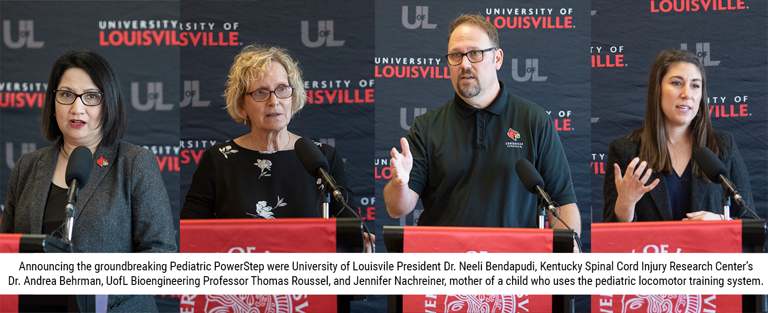 Announcing the groundbreaking Pediatric PowerStep were University of Louisvile President Dr. Neeli Bendapudi, Kentucky Spinal Cord Injury Research Center's Dr. Andrea Behrman, UofL Bioengineering Professor Thomas Roussel, and Jennifer Nachreiner, mother of a child who uses the pediatric locomotor training system.