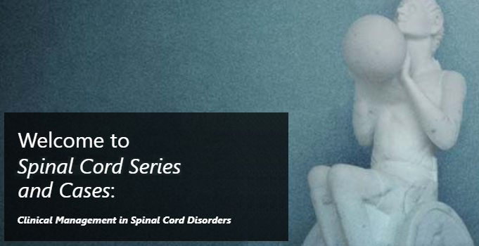 Welcome to Spinal Cord Series and Cases: Clinical Management in Spinal Cord Disorders