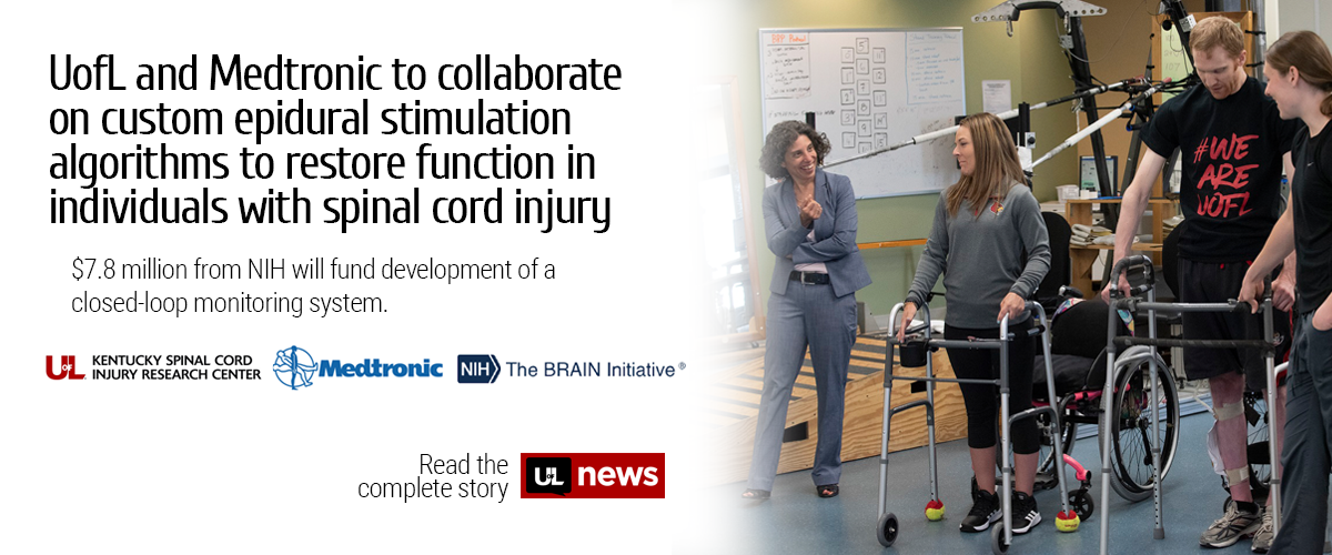 UofL and Medtronic to collaborate on custom epidural stimulation algorithms to restore function in individuals with spinal cord injury. $7.8 million from NIH will fund development of a closed-loop monitoring system. Read the complete story.