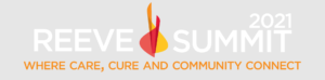 Reeve Summit 2021. Where Care, Cure, and Community Connect