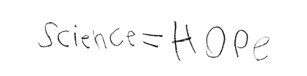 Science = Hope