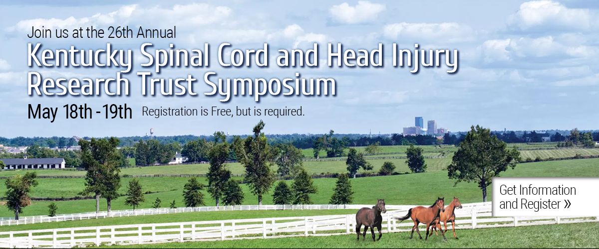 Join us at the 26th Annual Kentucky Spinal Cord and Head Injury Research Trust Symposium. May 18th - 19th  Registration is Free, but is required. Get Information and Register.