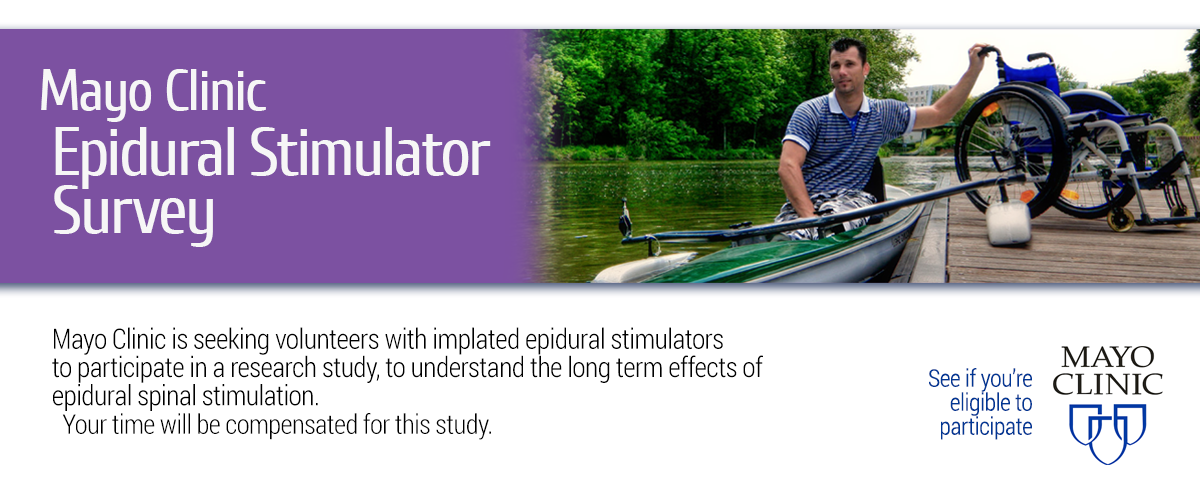Mayo Clinic Epidural Stimulator Survey. Mayo Clinic is seeking volunteers with implated epidural stimulators to participate in a research study, to understand the long term effects of epidural spinal stimulation. Your time will be compensated for in this study. See if you're eligible to participate: