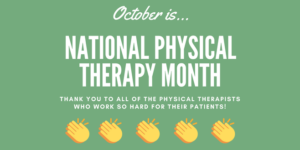 October is National Physical Therapy.