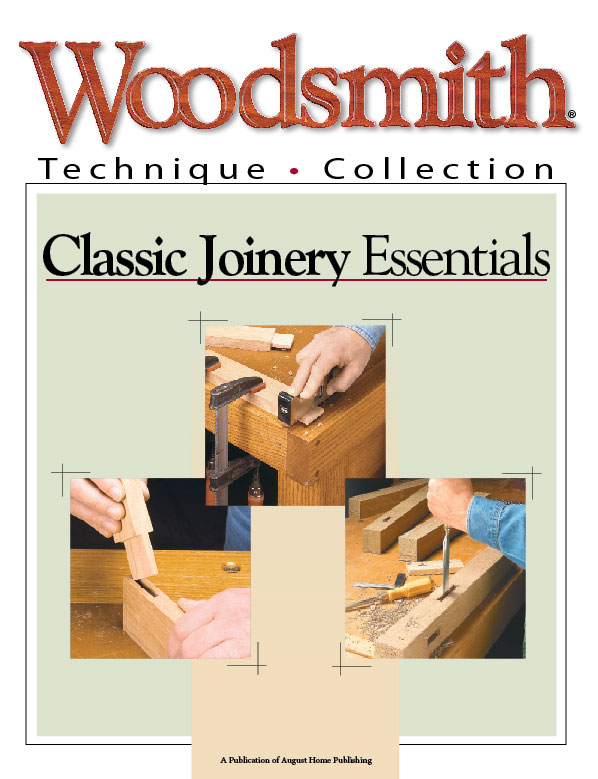 In this plan you'll learn the secrets to a perfect-fitting mortise and tenon, no-fuss bridle joinery, and trouble-free half laps.