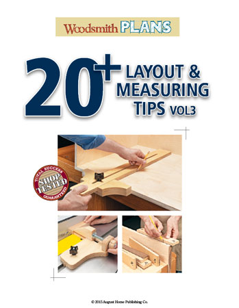 Work faster and with more accuracy in your shop with these 20+ easy layout tips, tricks, and techniques.