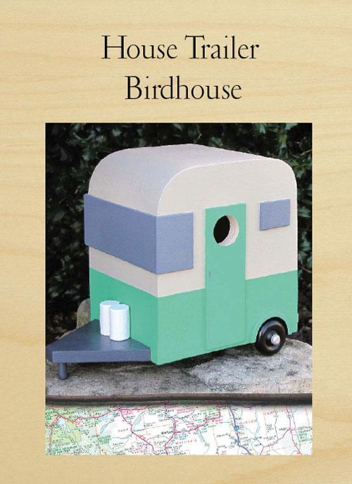 House Trailer Birdhouse