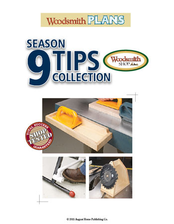 Woodsmith Shop Season 9 - Tips