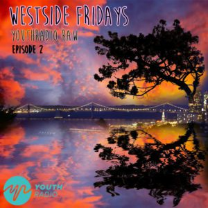 Westside Fridays: Episode 2