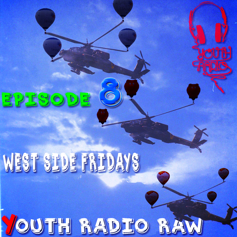 Westside Fridays: Episode 8