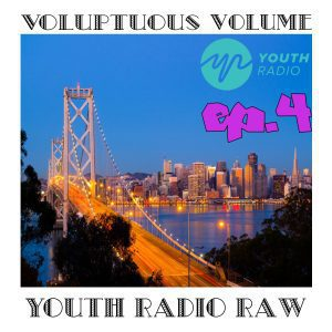 Voluptuous Volume Radio: Episode 4