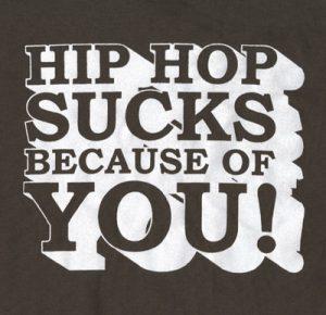 Hip Hop Sucks