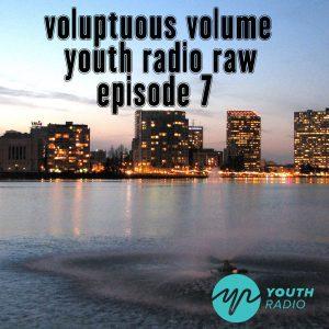 Voluptuous Volume: Episode 7