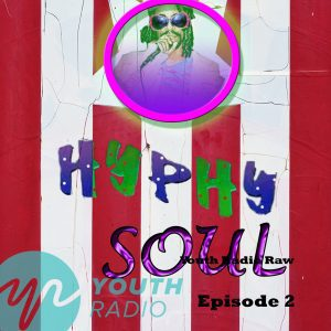 Hyphy Soul Episode 2