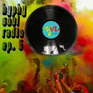 Hyphy Soul Radio: Episode 5
