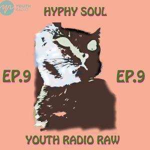 Hyphy Soul Radio: Episode 9