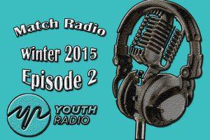 Match Radio : Episode2