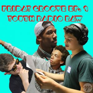 Friday Groove Episode 9